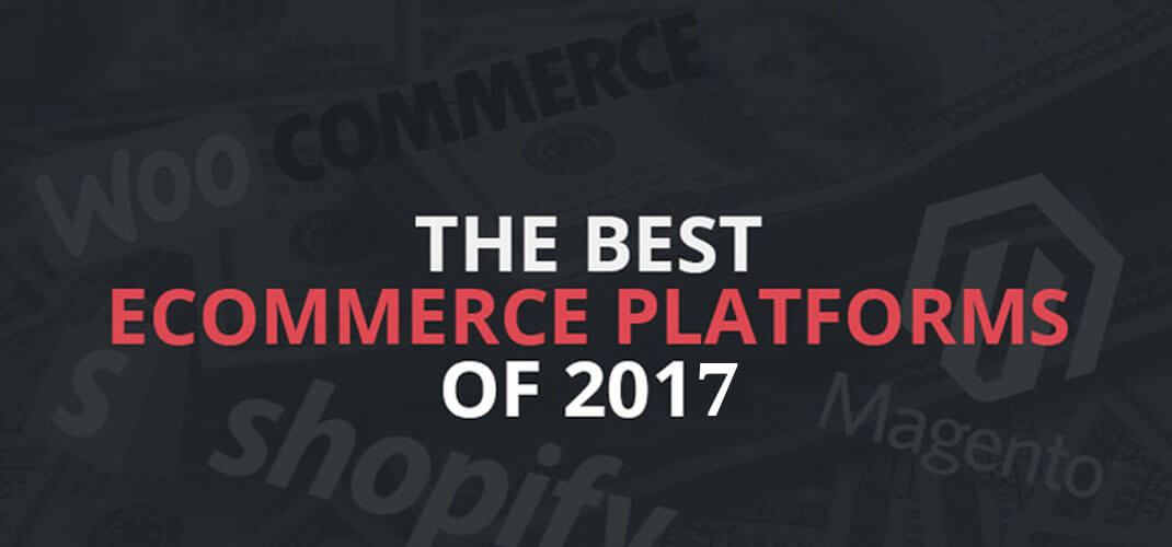 best ecommerce platforms 2017